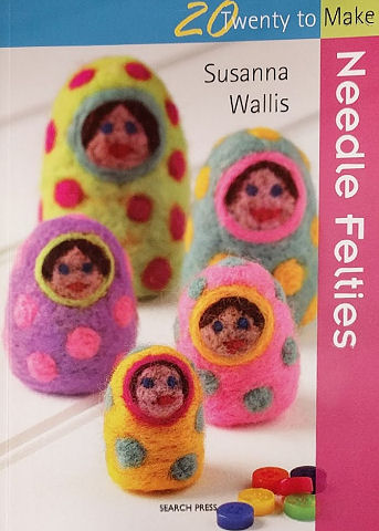 20 to Make Needle Felties - Book