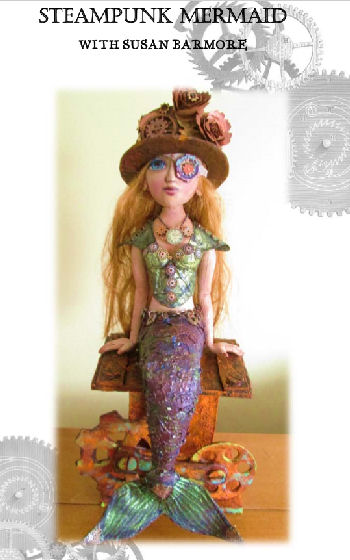 Rebecca – Steampunk Mermaid CD - Dollmaking Class by Susan Barmore