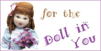 for the Doll In You - Special Items for The Doll Maker!